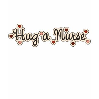 Hug A Nurse T-shirt shirt