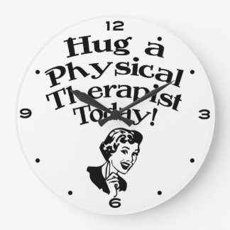 Hug A Physical Therapist Large Clock