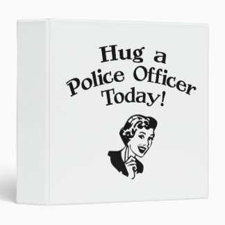 Hug A Police Officer Binder