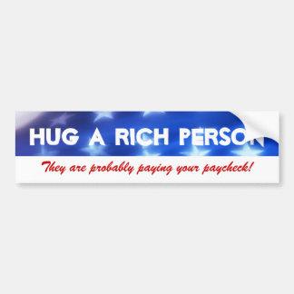Hug a Rich Person Conservative Bumper Sticker Car Bumper Sticker