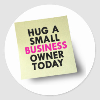 Hug A Small Business Owner Today Classic Round Sticker