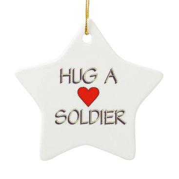 Hug a Soldier Ceramic Ornament