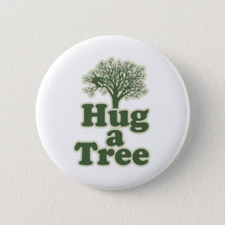 Hug a Tree for Earth Day Button