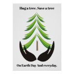 Hug a tree, Save a tree On Earth Day and everyday Poster