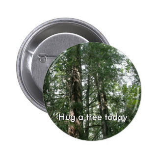 Hug a tree today button
