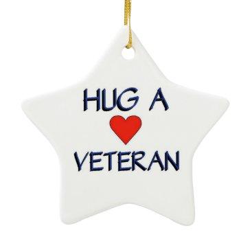 Hug a Veteran Ceramic Ornament