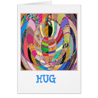 HUG   -  an artistic presentation Greeting Card