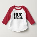Hug Dealer funny toddler shirt