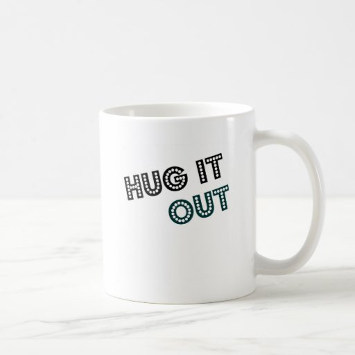 Hug it out classic white coffee mug