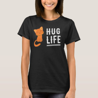 Hug Life Cat T-Shirt