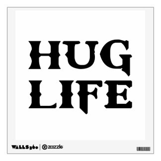 Hug Life Thug Life Wall Sticker