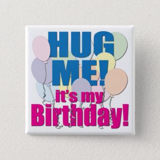 """""""Hug Me!"""" Birthday Button"""