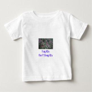 Hug Me Don't Drug Me Baby T-Shirt