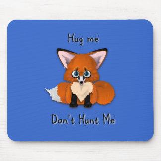 """Hug me, don't hunt me"" Baby Fox Mouse Pad"