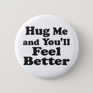 Hug Me Feel Better - 2¼ Inch Round Button