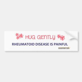Hug Me Gently because RA Hurts Bumper Sticker