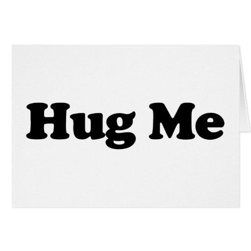 Hug Me Greeting Cards