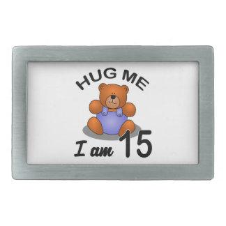 Hug Me I am 15 Belt Buckle