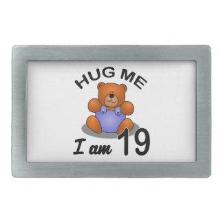 Hug Me I am 19 Belt Buckle