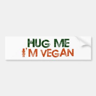 Hug Me I M Vegan Bumper Stickers