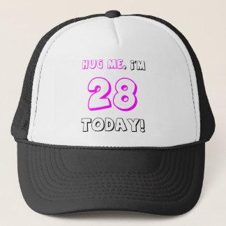 Hug me, I'm 28 today! Trucker Hat