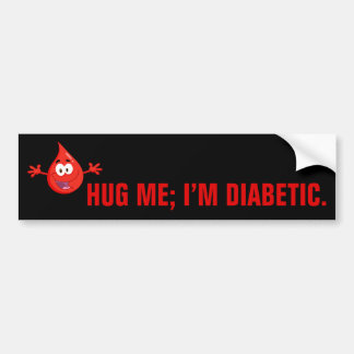 Hug Me I'm Diabetic Bumper Sticker