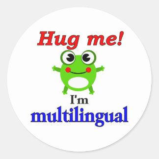 Hug me! I'm multilingual Classic Round Sticker