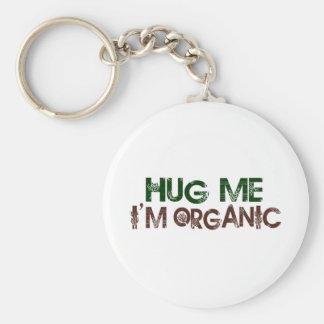 Hug Me I'M Organic Key Chain