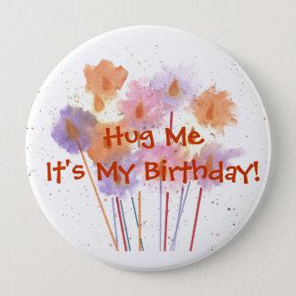 Hug Me It's My Birthday! Button