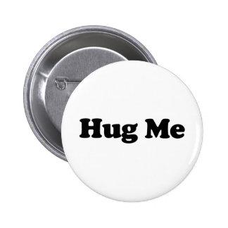 Hug Me Pinback Button