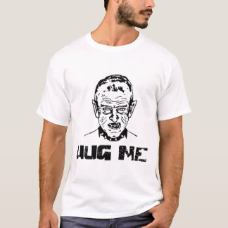 HUG ME Scary Angry Man T-Shirt