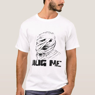 HUG ME Scary Horror Mummy T-Shirt