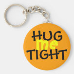 Hug Me Tight Love Keychain