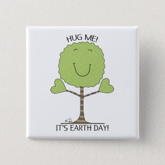 HUG ME Tree It's Earth Day Button