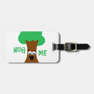 Hug Me (Treehugger) Luggage Tags