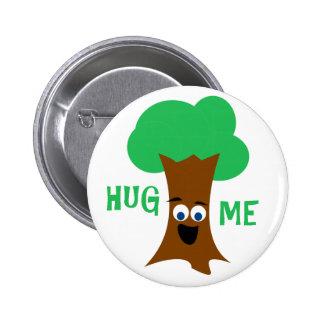 Hug Me (Treehugger) Pinback Buttons