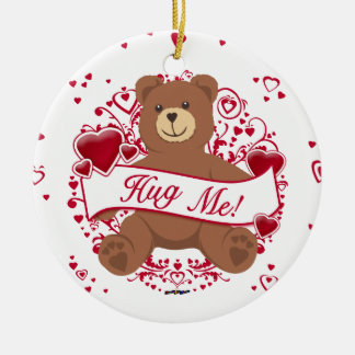 Hug Me! Valentine's Day Teddy Bear Ceramic Ornament