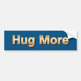 Hug More Bumper Sticker