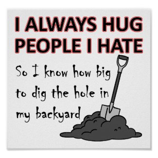 Hug People I Hate Funny Poster