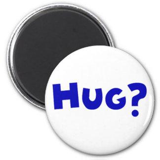 Hug? Refrigerator Magnet