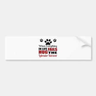 Hug The Labrador Retriever Dog Bumper Sticker