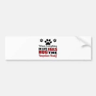 Hug The Neapolitan Mastiff Dog Bumper Sticker