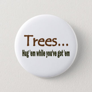 Hug Trees Pinback Button
