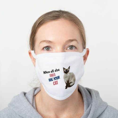 Hug Your Siamese Cat White Cotton Face Mask