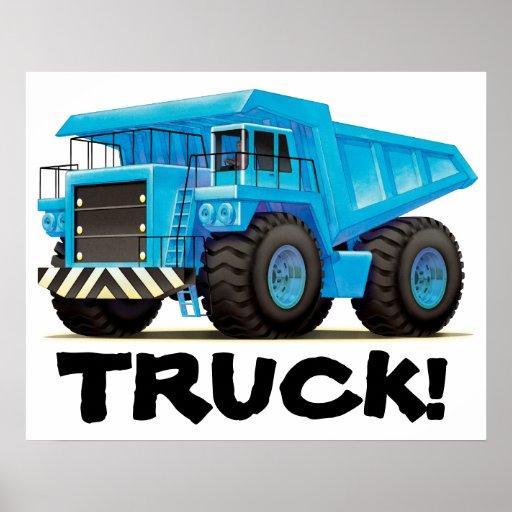 Huge Blue Dump Truck Poster