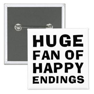 Huge Fan Happy Pinback Button