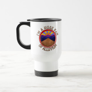 Huge Fan of Alluvium Pun Travel Mug