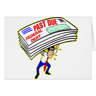 Huge Federal Debt Past Due Crushing Taxpayers Greeting Card