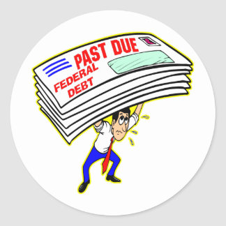 Huge Federal Debt Past Due Crushing Taxpayers Classic Round Sticker