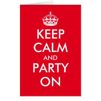 Huge greeting card | Keep calm and party on